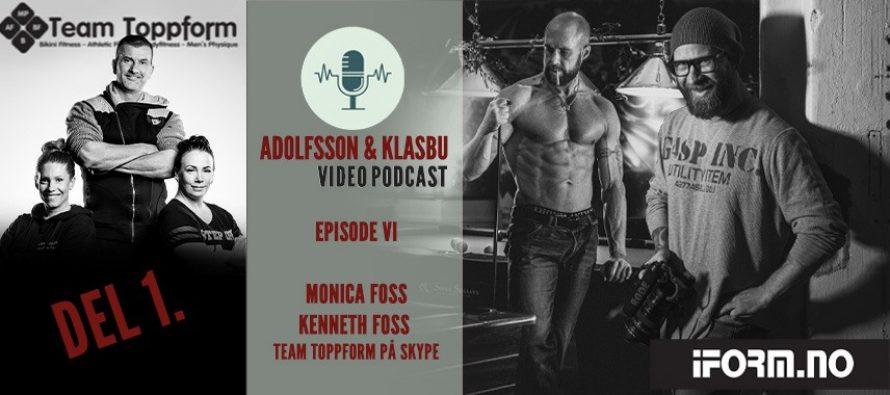 Adolfsson & Klasbu – iForm.no Podcast – Ep.6 Kenneth og Monica Foss Team Toppform. (Del 1)