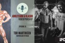 Adolfsson & Klasbu – iForm.no Podcast – Ep. 11 -Tor Martinsen, en mann med mye erfaring innen kroppsbygging og trening
