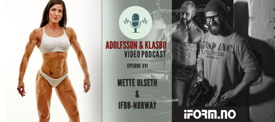 Adolfsson & Klasbu – iForm.no Podcast – Ep. 16 – Bodyfitness og fremtidsplaner med Mette Ulseth