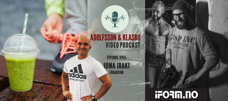 Adolfsson & Klasbu – iForm.no Podcast – Ep.18 – Kosthold og ernæring med Juma Iraki